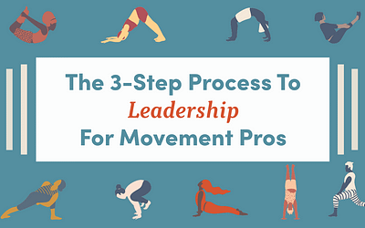The 3-Step Process To Leadership For Movement Pros